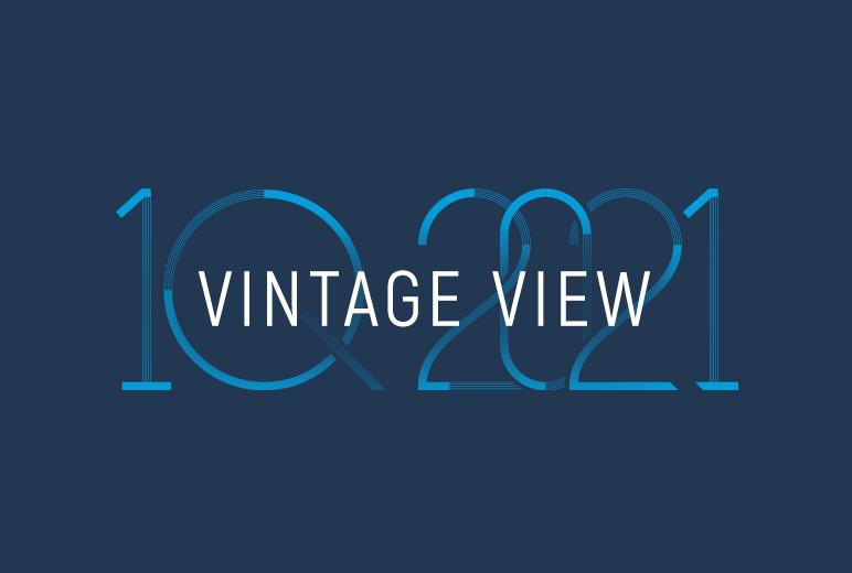Vintage View – 1Q 2021