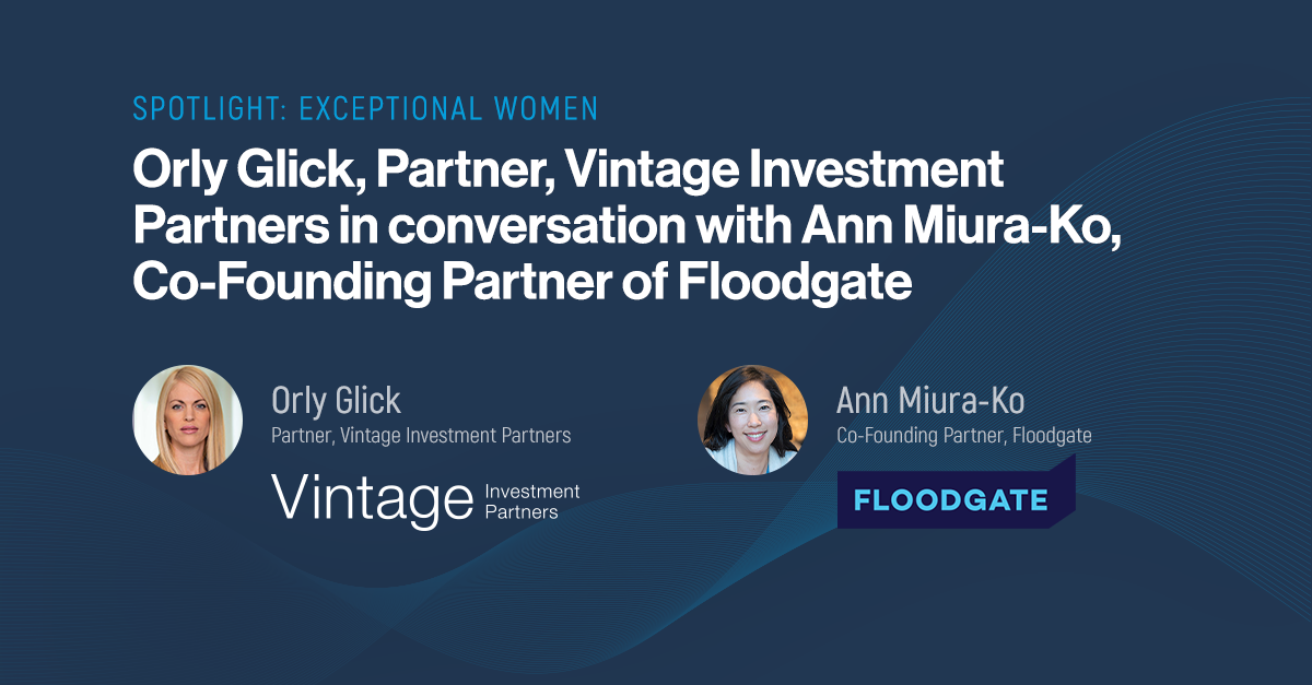 Spotlight: Exceptional Women- interview with Ann Miura-Ko, Co-founding Partner at Floodgate