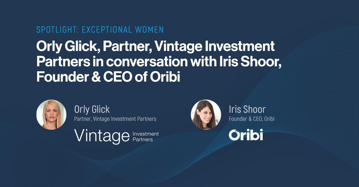 Spotlight: Exceptional Women- Interview with Iris Shoor, Founder & CEO of Oribi