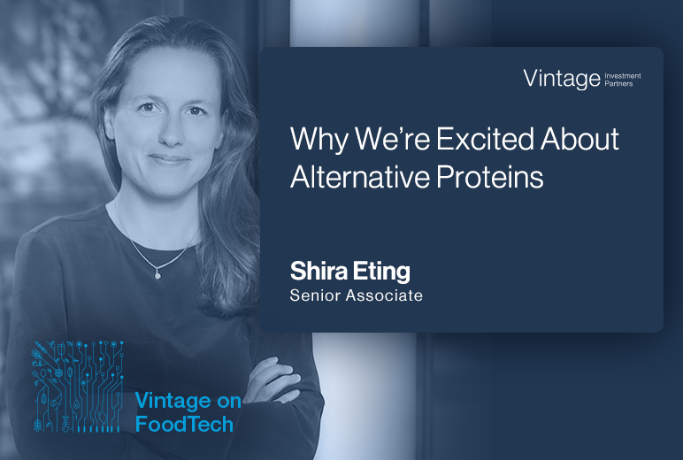 Vintage on Foodtech: Why We're Excited About Alternative Proteins
